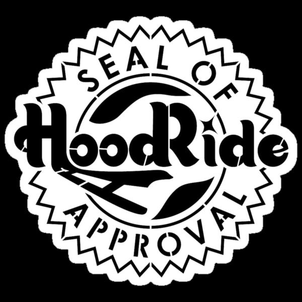 Hoodride seal of Approval by Tony  Bazidlo