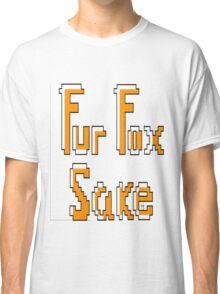 Fur Fox Sake Classic T-Shirt