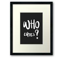 Who Cares? Framed Print