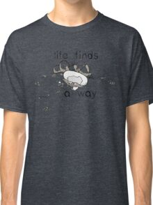 Life Finds a Way Classic T-Shirt