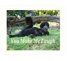 """You Make Me Laugh""  by Carter L. Shepard Art Print"