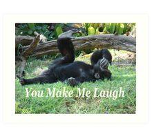 """You Make Me Laugh""  by Carter L. Shepard Art Print"
