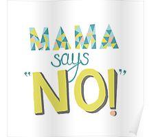 Mama Says No! Poster