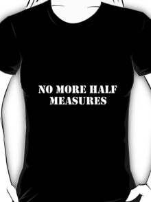 Half measures white T-Shirt