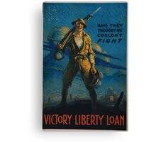 And they thought we couldnt fight Victory Liberty Loan Canvas Print