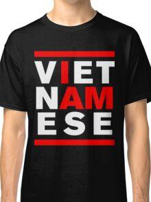 I AM VIETNAMESE Classic T-Shirt