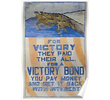 For victory they paid their allFor a Victory Bond you pay money and get it back with interest Poster