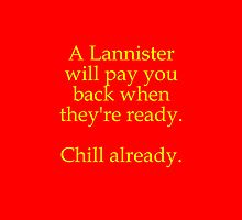 A Lannister Always Pays Their Debts. So Chill. by TapThatKeyboard