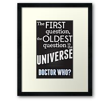The First Question, The Oldest Question Framed Print