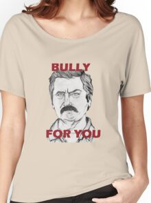"""Ron Swanson Portrait """"Bully For You"""" Women's Relaxed Fit T-Shirt"""