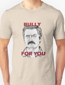 "Ron Swanson Portrait ""Bully For You"" T-Shirt"