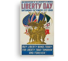 426th anniversary of the discovery of America Liberty Day Saturday October 12th 1918 Buy Liberty Bonds today for liberty today tomorrow and forever! Canvas Print