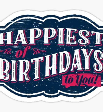 Happiest of Birthdays - 3 Sticker