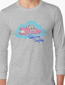Today is my lazy day... Long Sleeve T-Shirt