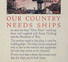 Our country needs ships to carry our boys Over There and keep them well supplied with food clothing and the munitions of war 002 by wetdryvac