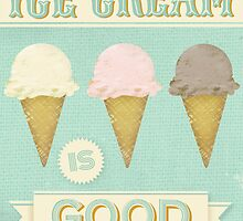 Ice Cream is Good by Jenny Tiffany