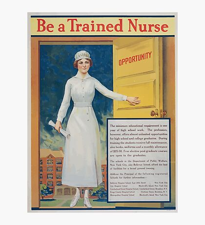 Be a trained nurse Photographic Print