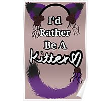 I'd Rather Be A Kitten..Romantic Goth Style Poster