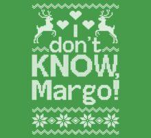 I Dont Know, Margo! by tshiart