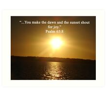 """Psalm 65:8""  by Carter L. Shepard Art Print"