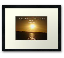 """Psalm 65:8""  by Carter L. Shepard Framed Print"