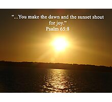 """Psalm 65:8""  by Carter L. Shepard Photographic Print"