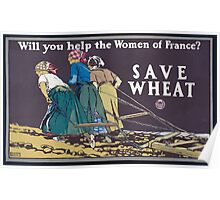 Will you help the women of FranceSave wheat Poster
