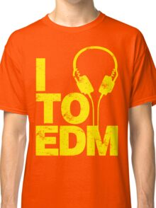 I Listen to EDM (yellow) Classic T-Shirt