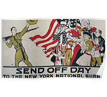 Send off day to the New York National Guard 002 Poster