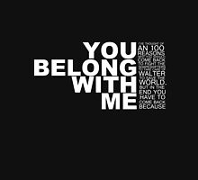 you belong with me Unisex T-Shirt
