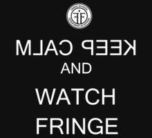 keep calm and watch fringe by gleekfr