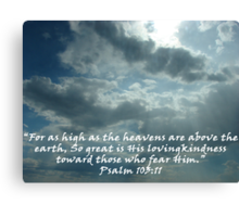 """""""Psalm 103:11""""  by Carter L. Shepard Canvas Print"""