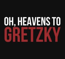 Heavens to Gretzky (white&red text) by sstilinski