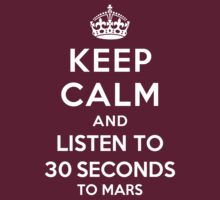 Keep Calm and listen to 30 Seconds to Mars by Yiannis  Telemachou
