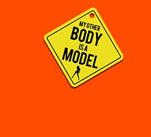 My Other Body is a Model Unisex T-Shirt
