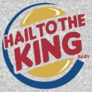 Hail to the King by fishbiscuit