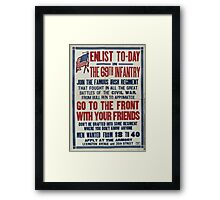 Enlist to day in the 69th infantry Join the famous Irish regimentGo to the front with your friends 002 Framed Print