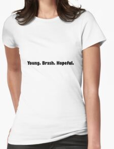 Young. Brash. Hopeful. Womens Fitted T-Shirt