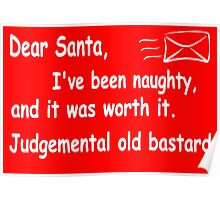 funny Christmas Dear Santa I've been naughty and it was worth it Poster