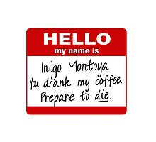Inigo Montoya You Drank My Coffee by dreamcontrol