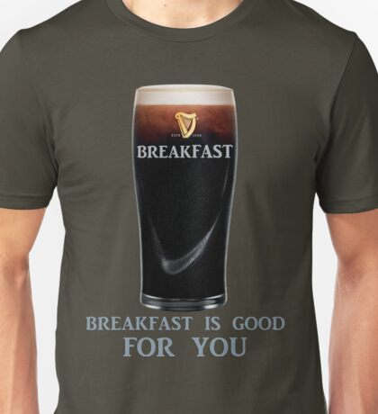Breakfast is GOOD FOR YOU Unisex T-Shirt