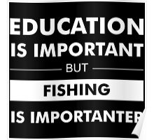 Education is Important but Fishing is Importanter Poster