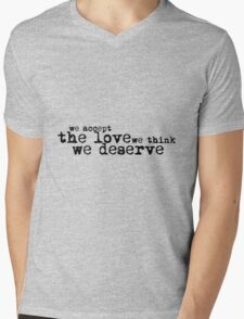 We accept the love we think we deserve. Mens V-Neck T-Shirt