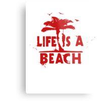 life is a beach Metal Print