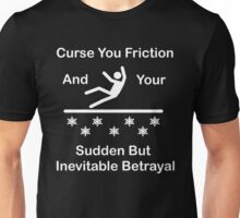 Curse You Friction Unisex T-Shirt