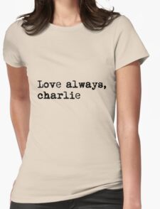 Love always, charlie. Womens Fitted T-Shirt
