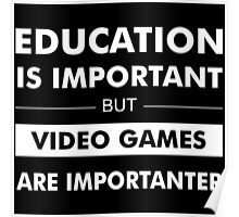 Education is Important but Video Games are Importanter Poster