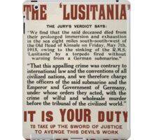 Remember the Lusitania It is your duty to take up the sword of justice to avenge this devils work Enlist to day iPad Case/Skin