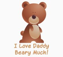 I Love Daddy Beary Much! One Piece - Short Sleeve