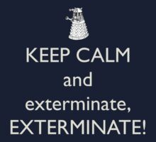 Keep Calm and Exterminate! Doctor Who One Piece - Long Sleeve
